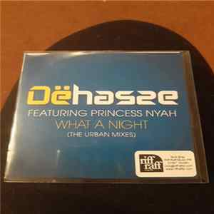 Dëhasse Featuring Princess Nyah - What A Night (The Urban Mixes)