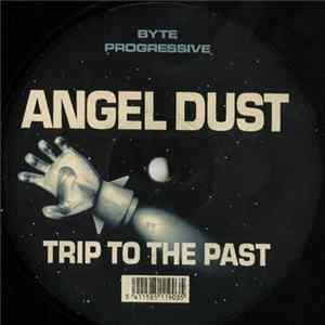 Angel Dust - Trip To The Past