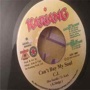 C.J. , Maka Ruffin - Can't Buy My Soul / Hold Jah Hand