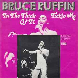 Bruce Ruffin - In The Thick Of It / Tickle Me