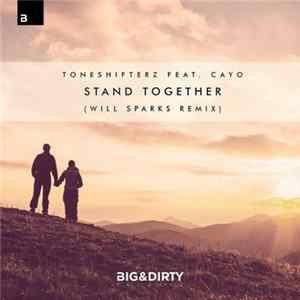 Toneshifterz Feat. CAYO - Stand Together (Will Sparks Remix)