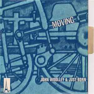John Woolley & Just Born - Moving / Ruby Baby