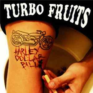 Turbo Fruits - Harley Dollar Bill$
