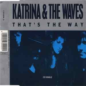 Katrina & The Waves - That's The Way
