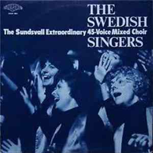 The Swedish Singers - The Sundsvall Extraordinary 45-Voice Mixed Choir