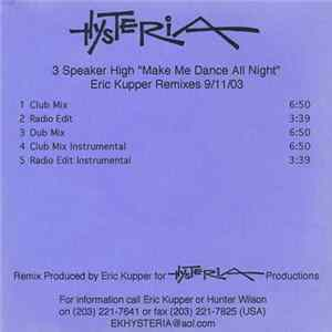 3 Speaker High - Make Me Dance All Night (Eric Kupper Remixes)