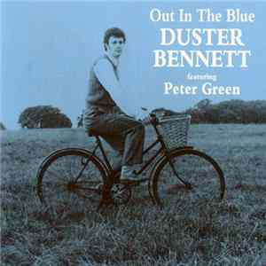 Duster Bennett Featuring Peter Green - Out In The Blue