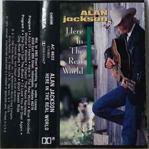 Alan Jackson - Here In The Real World