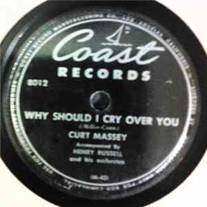 Curt Massey - Why Should I Cry Over You / How Lucky You Are