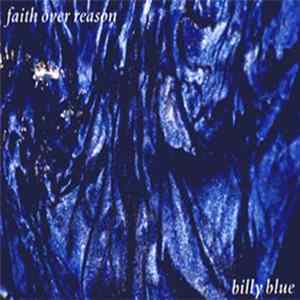 Faith Over Reason - Billy Blue EP