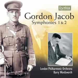 Gordon Jacob – London Philharmonic Orchestra, Barry Wordsworth - Symphonies 1 & 2