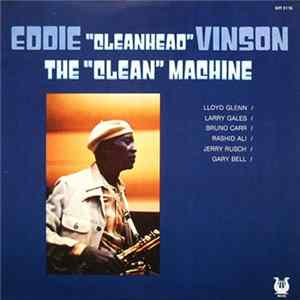 "Eddie ""Cleanhead"" Vinson - The ""Clean"" Machine"
