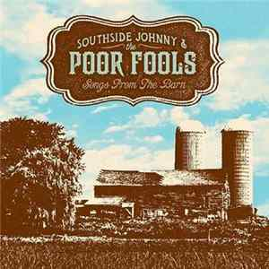 Southside Johnny & The Poor Fools - Songs From The Barn MP3 FLAC