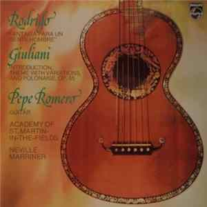 Rodrigo, Giuliani - Pepe Romero, Neville Marriner And Academy Of St. Martin-in-the-Fields - Fantasía Para Un Gentilhombre / Introduction, Theme With Variations, And Polonaise, Op.65