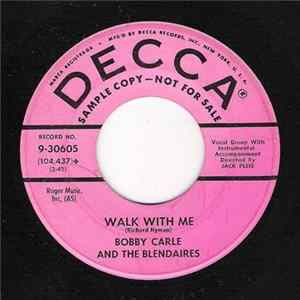 Bobby Carle And The Blendaires - Walk With Me / Anytime, Anyplace, Anywhere