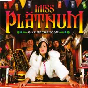 Miss Platnum - Give Me The Food