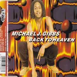 Michael J. Gibbs - Back To Heaven