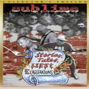 Sublime - Stories, Tales, Lies & Exaggerations