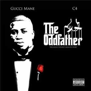 "Gucci Mane & C4 - The Oddfather ""The Gucci Vincent Gigante Story"""