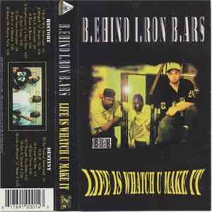 Behind Iron Bars - Life Is Whatch U Make It