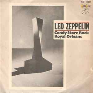 Led Zeppelin - Candy Store Rock / Royal Orleans