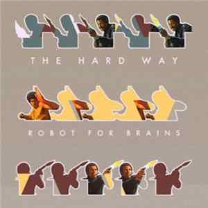 Robot For Brains - The Hard Way