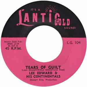 Lee Edward & His Continentals - Tears Of Guilt