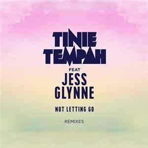 Tinie Tempah feat. Jess Glynne - Not Letting Go (Remixes) MP3 FLAC