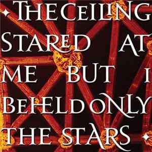 Simon Cummings - The Ceiling Stared At Me But I Beheld Only The Stars