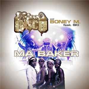 Frisco Disco And Boney M. Feat. Ski - Ma Baker