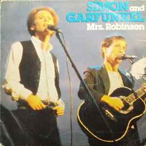 Simon And Garfunkel - Mrs. Robinson / Bridge Over Troubled Water