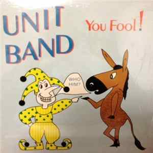 Unit Band - You Fool!