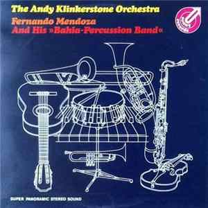 The Andy Klinkerstone Orchestra / Fernando Mendoza And His »Bahia-Percussion Band« - The Andy Klinkerstone Orchestra / Fernando Mendoza And His »Bahia-Percussion Band« MP3 FLAC
