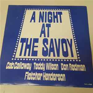 Cab Calloway, Teddy Wilson, Don Redman, Fletcher Henderson - A Night At The Savoy